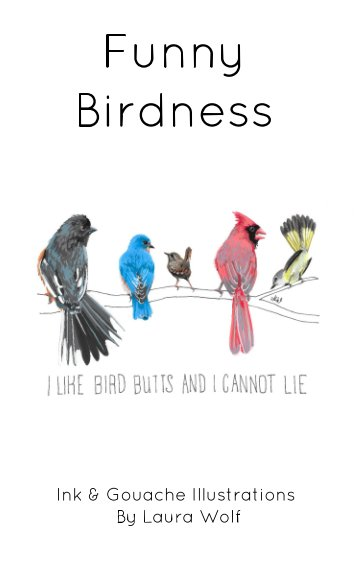 View Funny Birdness by Laura Wolf