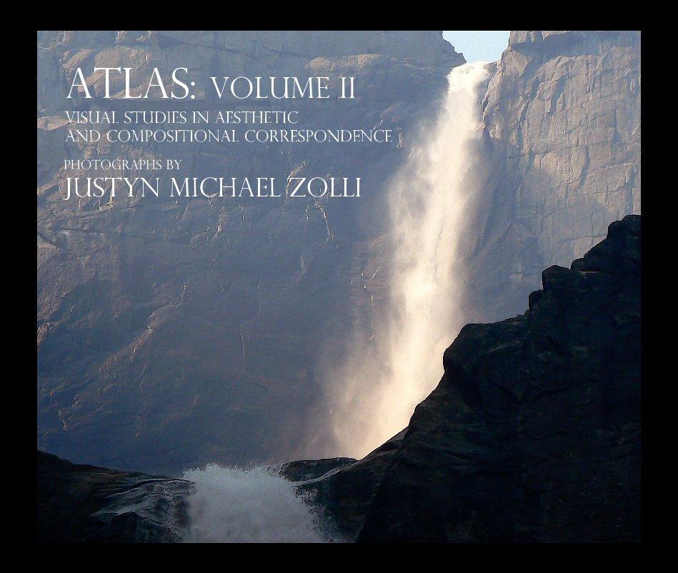 View ATLAS: Volume II by JUSTYN MICHAEL ZOLLI