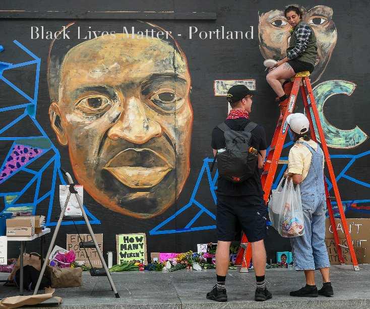 View Black Lives Matter - Portland by Victor Bloomfield
