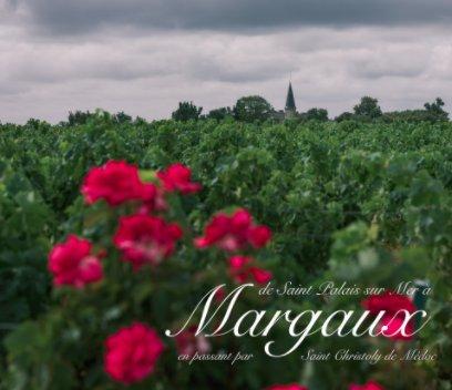 de Saint Palais sur Mer à Margaux book cover