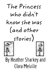 The Princess who didn't know she was (and other stories) book cover