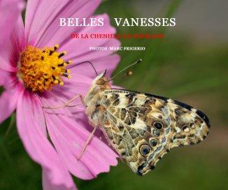 Belles vanesses de la chenille au papillon photos marc frigerio book cover