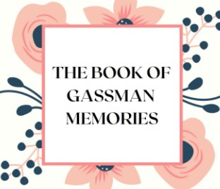 The Book of Gassman Memories book cover