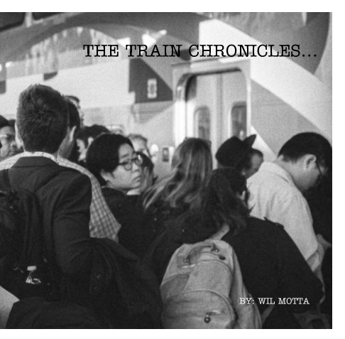 View The Train Chronicles by Wil Motta