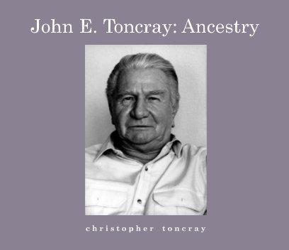 John E. Toncray: Ancestry book cover
