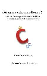 Où va ma voix canadienne ? book cover