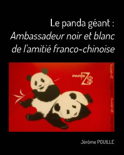 Le panda géant : Ambassadeur noir et blanc de l'amitié franco-chinoise book cover