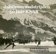 Jubileumwedstrijden 50 jaar KNSB book cover