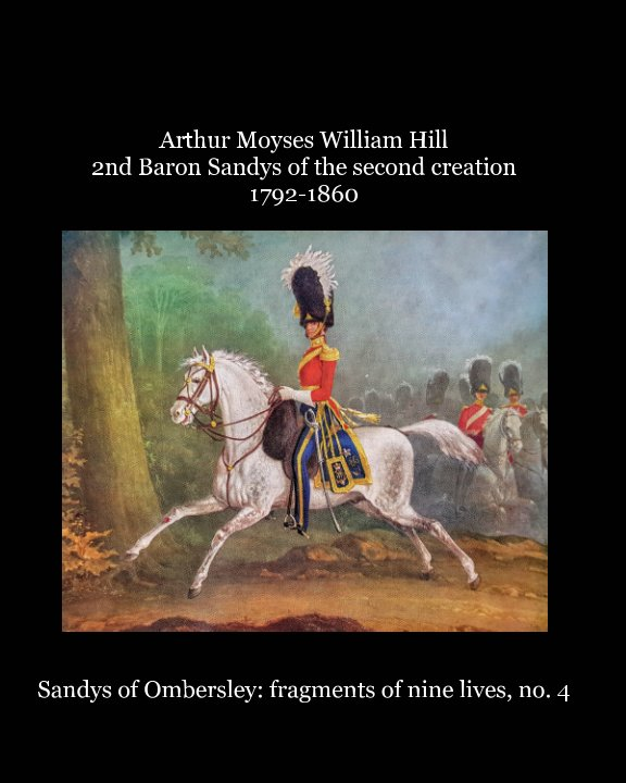 View Arthur Moyses William Hill 2nd Baron Sandys of the second creation 1792-1860 by Martin Davis