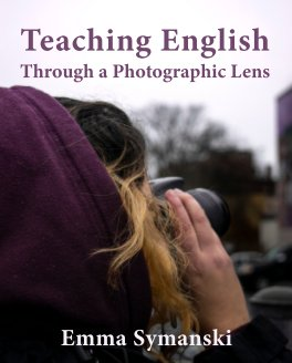 Teaching English Through a Photographic Lens (Hardcover) book cover