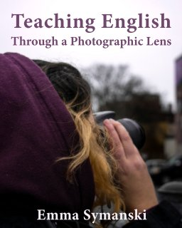 Teaching English Through a Photographic Lens (Softcover) book cover