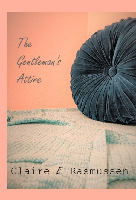 View The Gentleman's Attire by Claire E. Rasmussen
