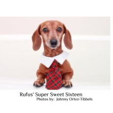 Rufus Super Sweet Sixteen book cover