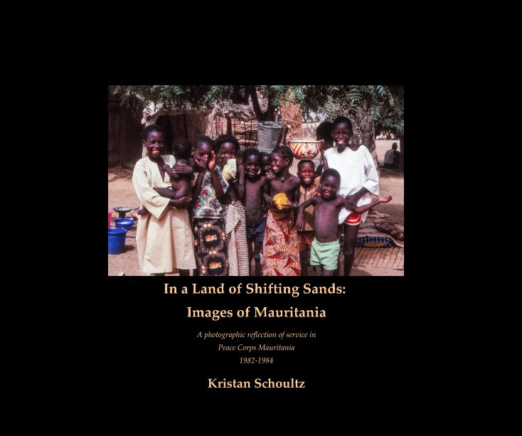View In a Land of Shifting Sands: Images of Mauritania by Kristan Schoultz