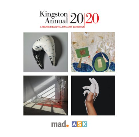 View MAD ASK 2020 catalog v1 by Kingston Midtown Arts District