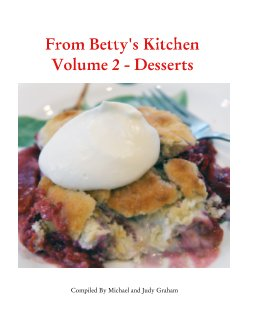 From Betty's Kitchen Volume 2 - Desserts book cover