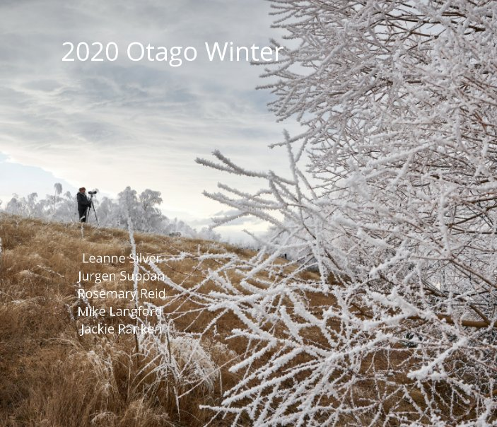 View 2020 Otago Winter Landscapes by Creative Photo Workshops