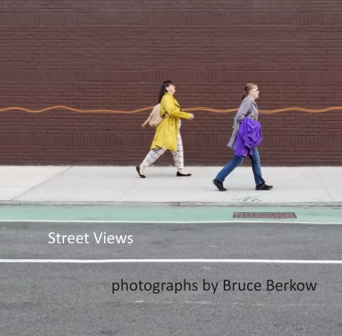 View Street Views by Bruce Berkow