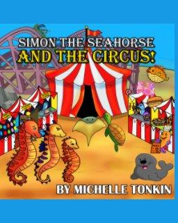 Simon the Seahorse and the Circus! book cover
