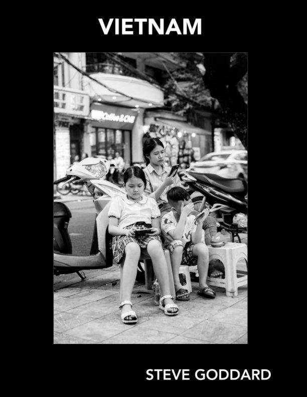 View Goddard Gallery - Vietnam by Steve Goddard
