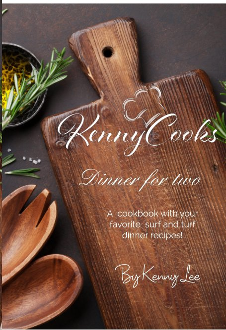 View Kenny Cooks Dinner for Two by Kenny Lee