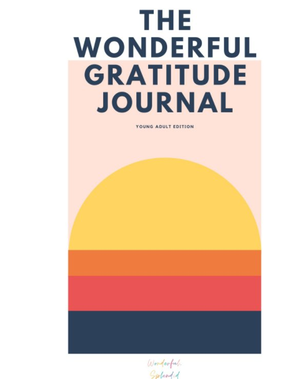 Ver The Wonderful Gratitude Journal - Young Adult Version por Janet Nguyen