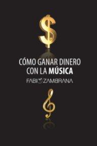 Cómo Ganar Dinero Con La Música book cover