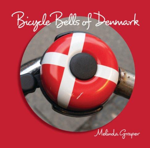 View Bicycle Bells of Denmark by Melinda Graper