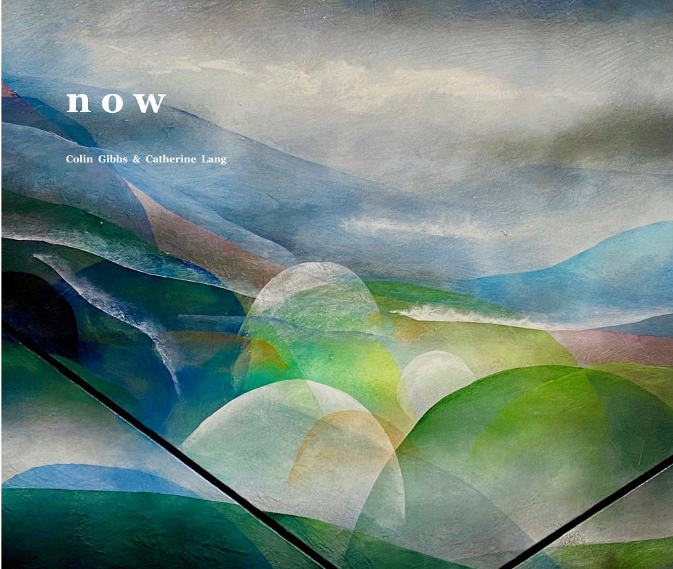View n o w by Colin Gibbs and Catherine Lang
