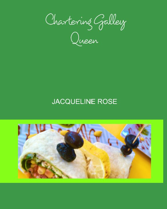 View Chartering Galley Queen by Jacqueline Rose