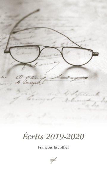View Écrits 2019-2020 by François Escoffier