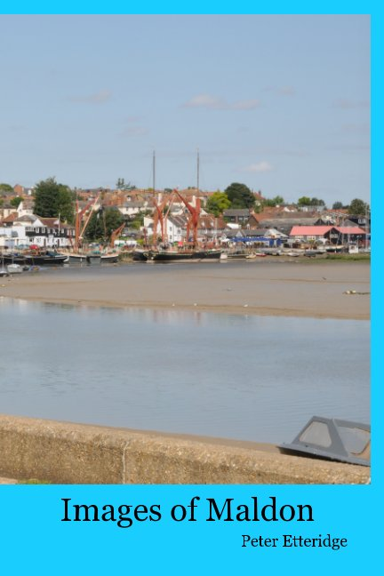 View Images of Maldon by Peter Etteridge