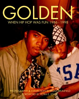 GOLDEN  Diary of a Hip Hop Kid  Photography by ERIK ELIJAH BRUMFIELD book cover