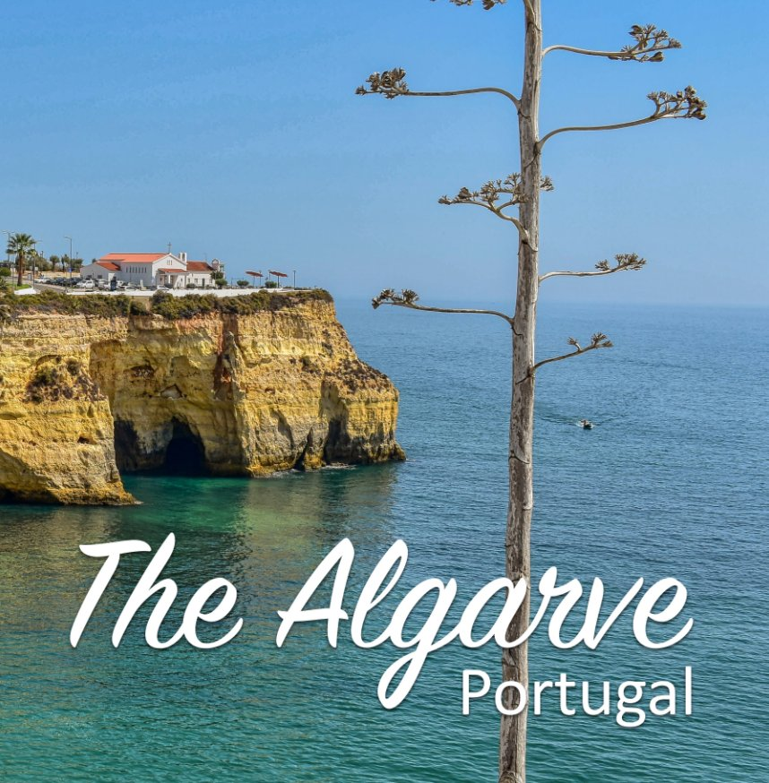 View The Algarve in Picturesque Portugal by Lisa A. Mellers