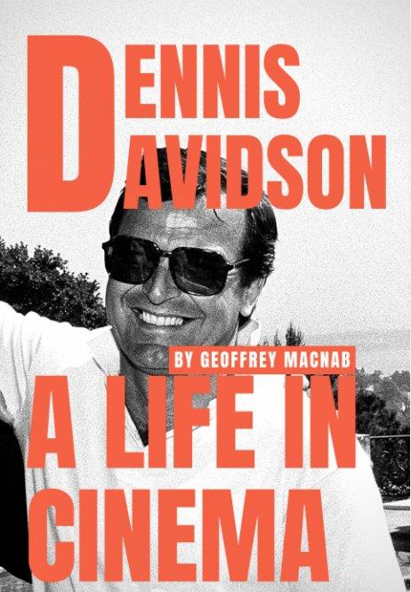 View Dennis Davidson: A Life in Cinema by Geoffrey Macnab