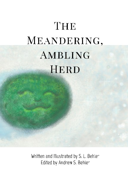 View The Meandering, Ambling Herd by S. L. Behler