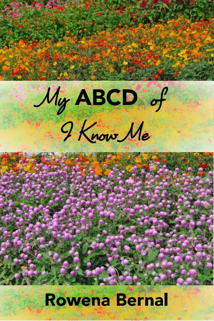 View My ABCD of I Know Me by Rowena Bernal