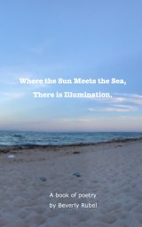 Where the Sun Meets the Sea, There is Illumination book cover