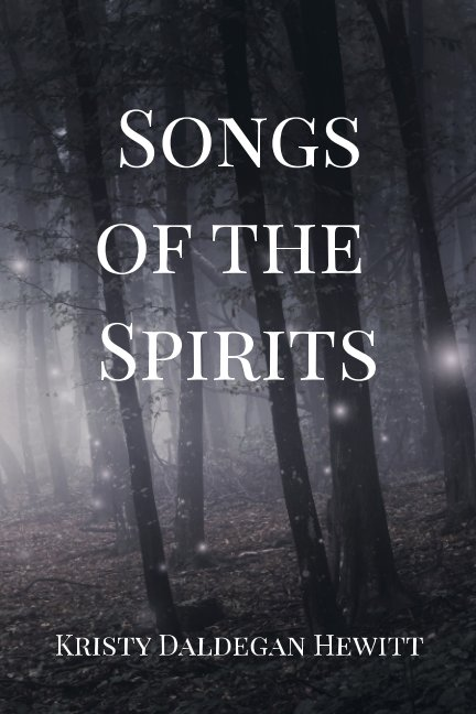 View Songs Of The Spirits by Kristy Daldegan Hewitt