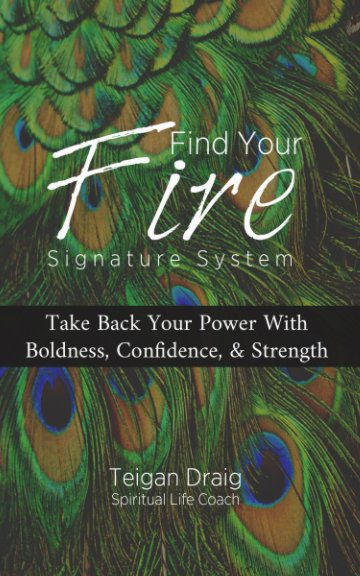 View Find Your Fire Signature System by Teigan Draig