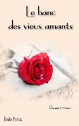 Le banc des vieux amants book cover
