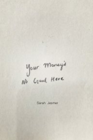 Your Money's No Good Here book cover