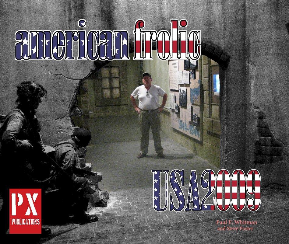 View USA2009 - American Frolic by Paul F. Whitman, Steve Foster