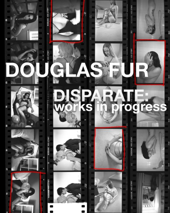 View Disparate: works in progress by Douglas Fur