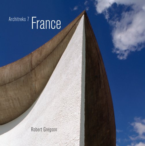 View Architreks 7: France by Robert Gregson