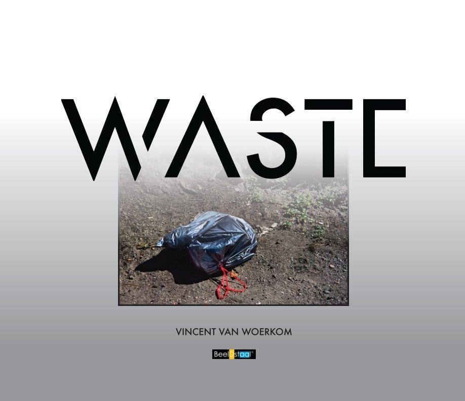 Bekijk Waste op Vincent van Woerkom