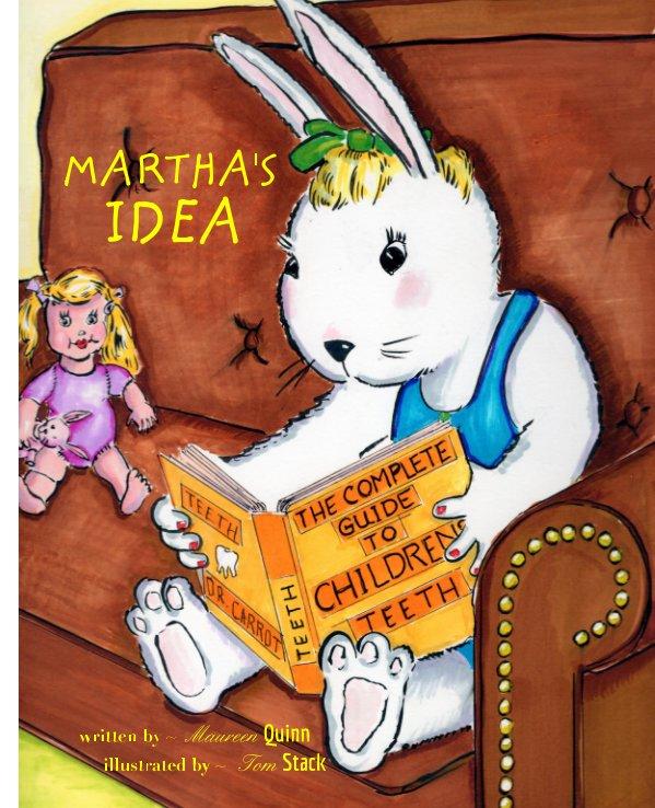 View Martha's Idea by Maureen Quinn