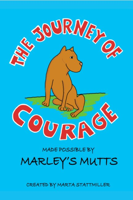 View The Journey of Courage by Marta Stattmiller