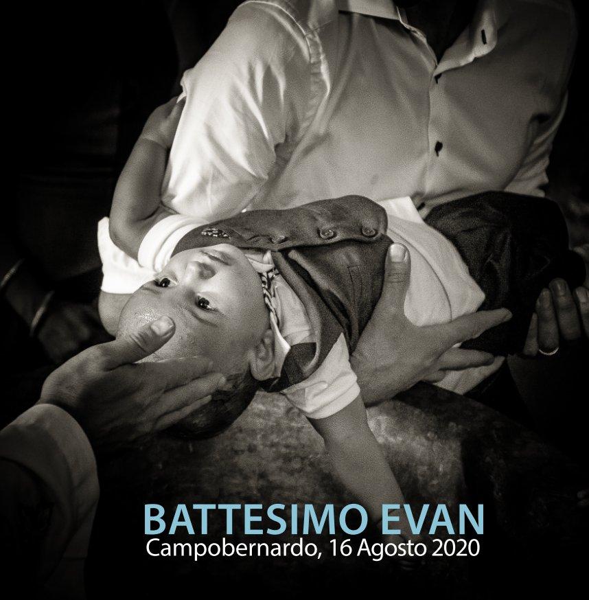 Visualizza Battesimo Evan | Campobernardo, 16 Agosto 2020 di I SOCI