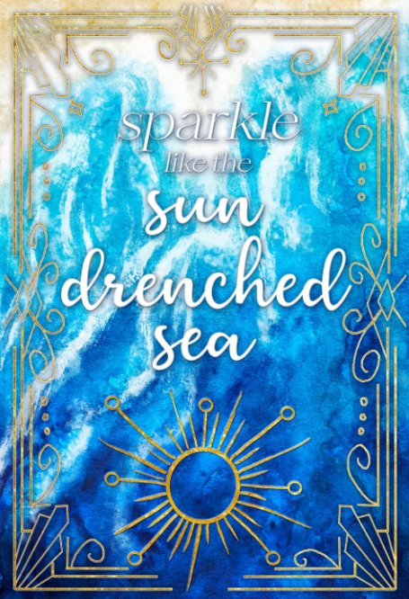 View Sparkle Like the Sun Drenched Sea Bullet Journal by Elise Rorick